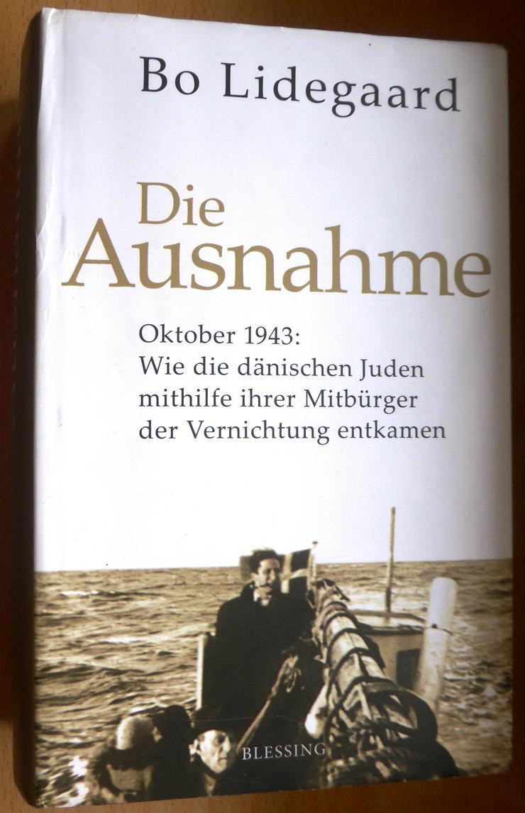 Die Ausnahme, Bo Lidegaard - Oktober 1943: Wie die dänischen Juden mithilfe ihrer Mitbürger der Vernichtung entkamen