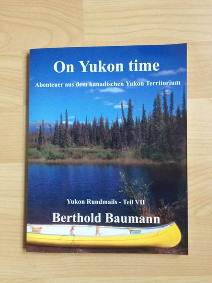 Buch - On Yukon time Teil VII - UNGELESEN - Reiseführer & Geographie - Bild 1