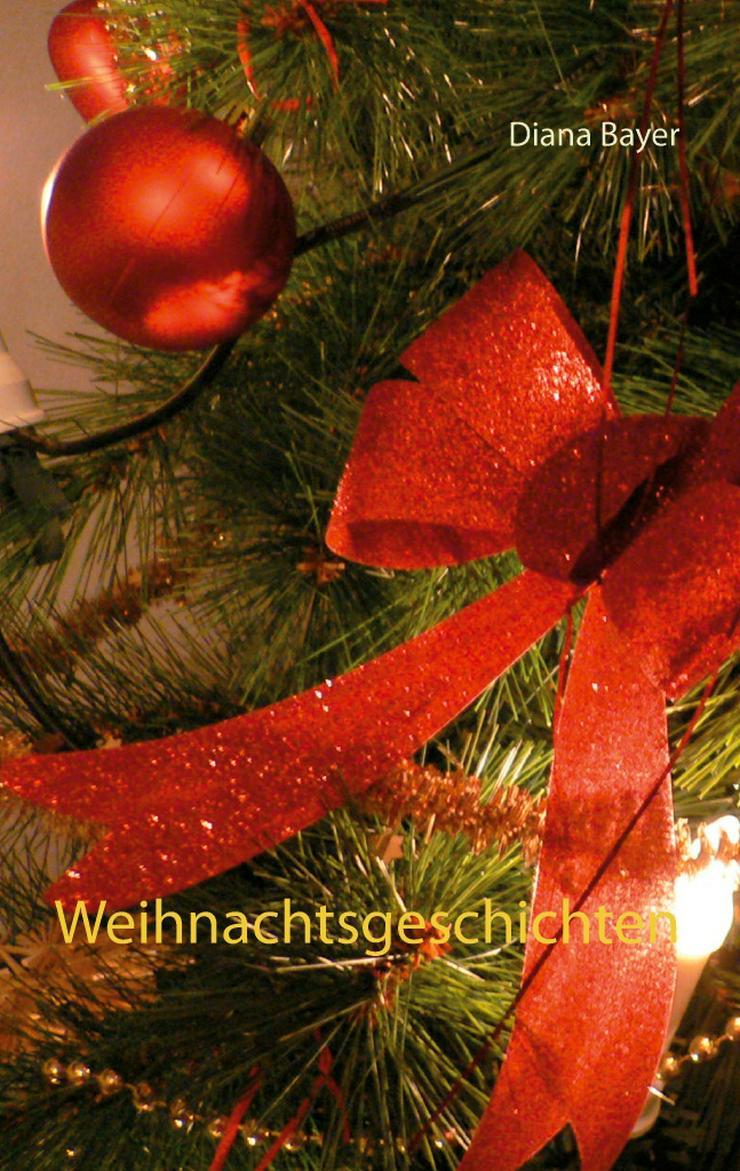 Buch Weihnachtsgeschichten von Diana Bayer Twentysix Verlag Berührende Kurzgeschichten - Romane, Biografien, Sagen usw. - Bild 1